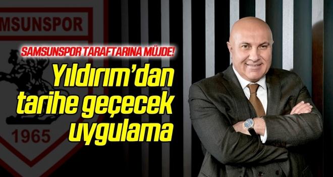 Yıldırım'dan Samsunspor taraftarına müjde!
