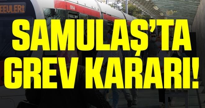 Samsun'da SAMULAŞ'ta Grev Kararı!