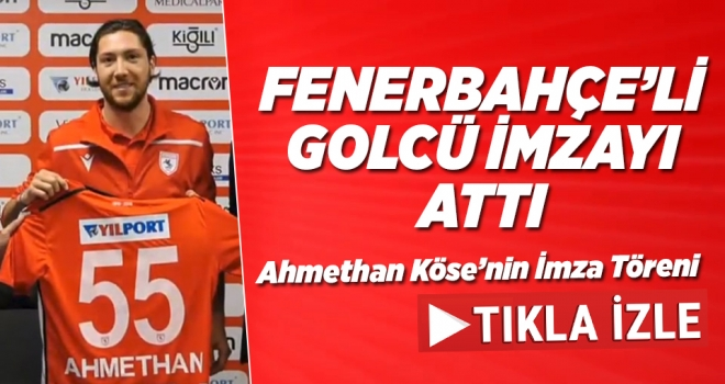 Ahmethan Köse, Samsunspor'a transfer oldu