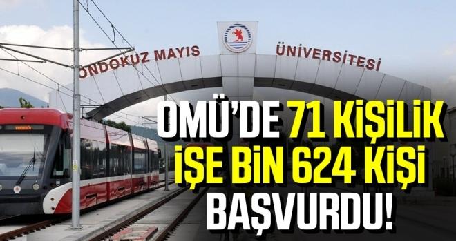 OMÜ'de 71 kişilik işe bin 624 kişi başvurdu