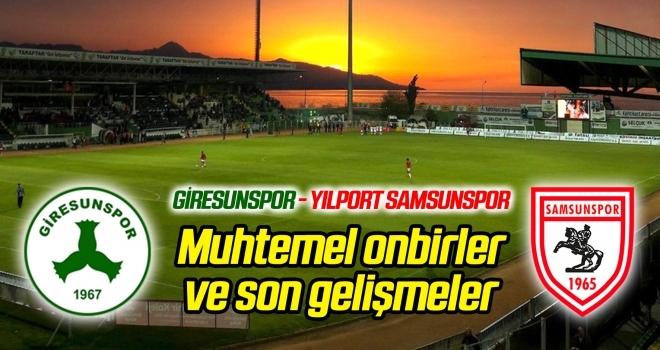 Giresunspor - Yılport Samsunspor (Muhtemel onbirler)
