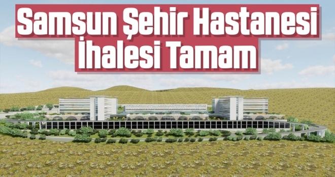 Samsun Canik Şehir Hastanesi'ninİhalesi Tamam