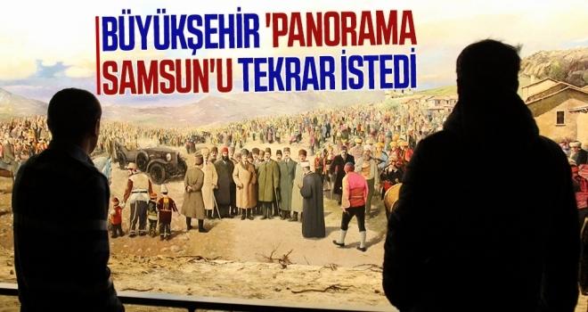 Büyükşehir 'Panorama Samsun'u tekrar istedi