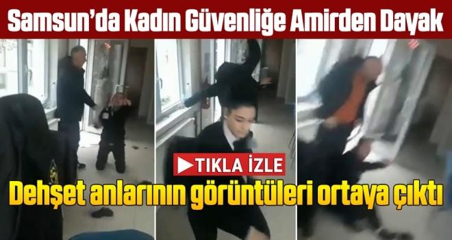 Dehşet anlarınıngörüntüleriortaya çıktı! Samsun'da Kadın Güvenliğe Amirden Dayak