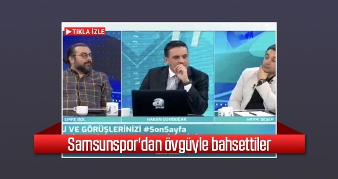 Samsunspor'dan övgüyle bahsettiler