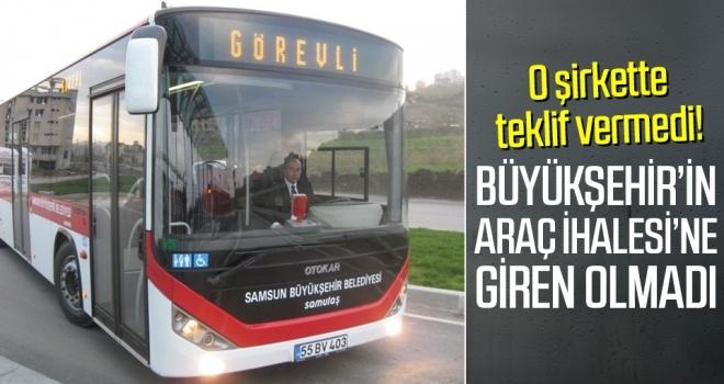 Samsun Büyükşehir'in Araç İhalesi'ne Giren Olmadı