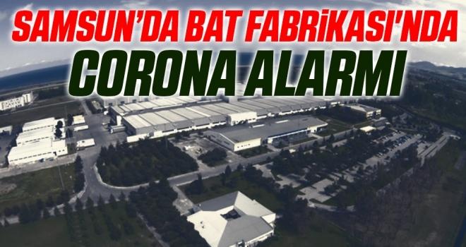 Samsun'da BAT Fabrikası'nda Corona Alarmı