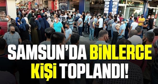 Samsun'da Binlerce Kişi Toplandı!