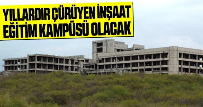 Samsun'da Yıllardır çürüyen inşaat eğitim kampüsü olacak