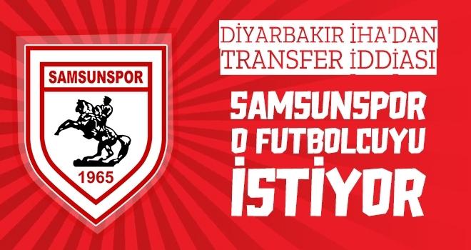 Diyarbakır İHA'dan transfer iddiası: Samsunspor o futbolcuyu istiyor