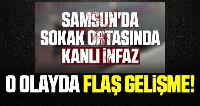 Samsun'da Kanlı İnfazla İlgili Flaş Gelişme!