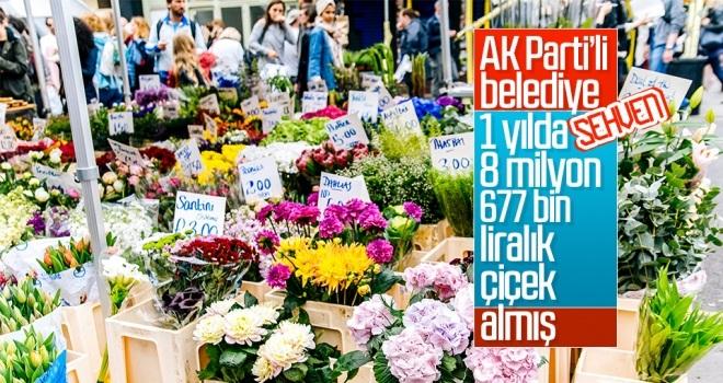 AK Parti'li belediye yanlışlıkla 1 yılda 8 milyon 677 bin liralık çiçek almış