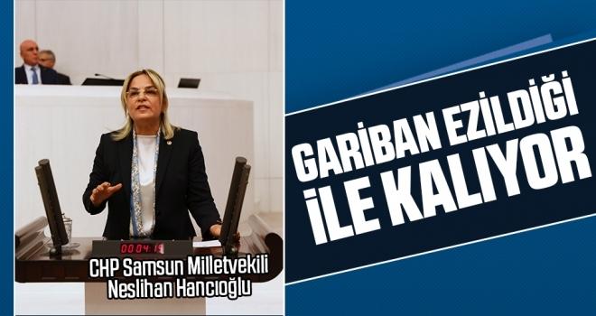 Neslihan Hancıoğlu: Gariban Ezildiği İle Kalıyor