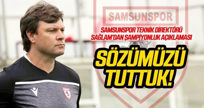 Samsunspor Teknik Direktörü Sağlam'dan şampiyonluk açıklaması