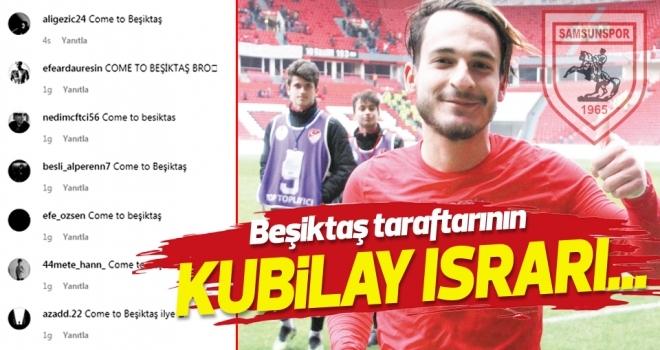 Beşiktaş taraftarının Kubilay ısrarı