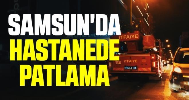 Samsun'da Özel Hastanede Gece Korkutan Patlama