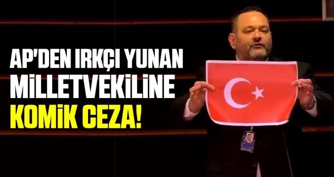 AP'den ırkçı Yunan milletvekiline Komik Ceza!