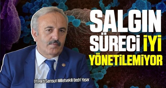 Milletvekili Yaşar: Salgın Süreci İyiYönetilemiyor