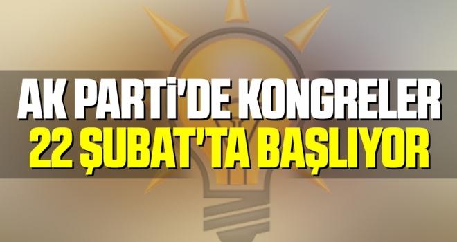 AK Parti'de Kongreler 22 Şubat'ta Başlıyor