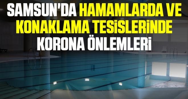 Samsun'da Hamamlarda ve konaklama tesislerinde korona önlemleri