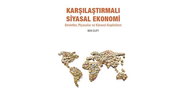 Karşılaştırmalı Siyasal Ekonomi: Devletler Piyasalar ve Küresel Kapitalizm