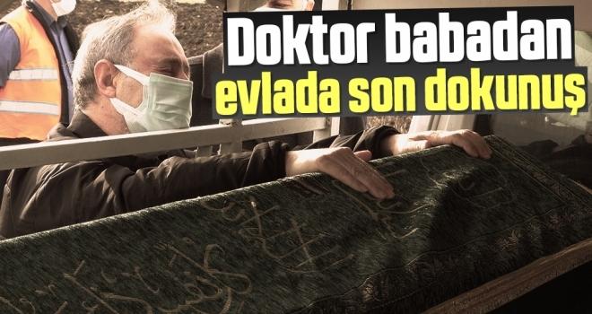 Doktor babadan evlada son dokunuş