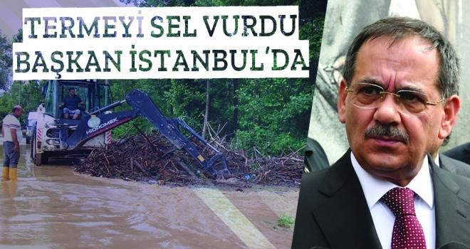 Terme'yi Sel BastıBaşkan İstanbul'da