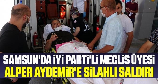 Samsun'da İYİ Parti'li Meclis Üyesi Alper Aydemir'e Silahlı Saldırı