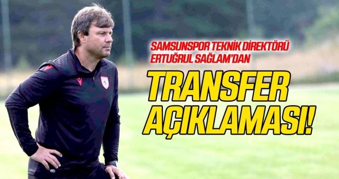 Ertuğrul Sağlam'dan transfer açıklaması