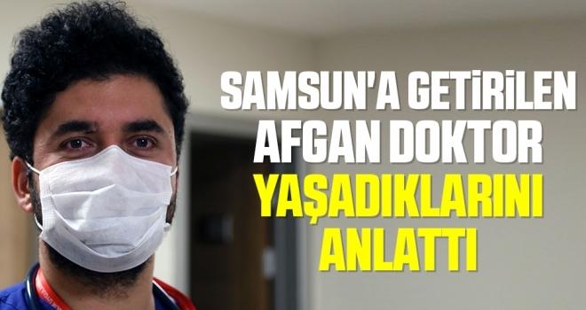 Ambulans uçaklaSamsun'a getirilen Afgan doktor Yaşadıklarını Anlattı