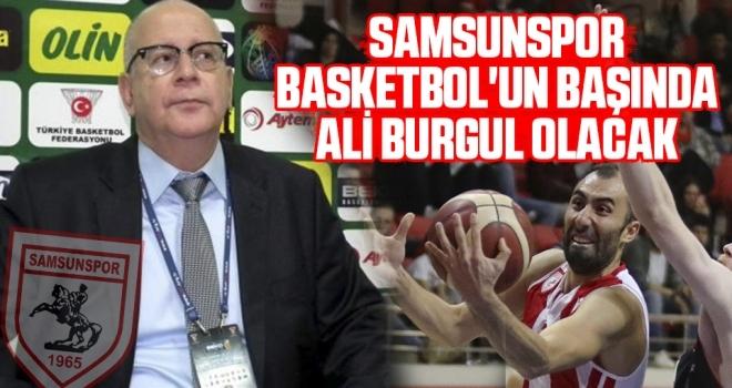 Samsunspor Basketbol'un Başında Ali Burgul Olacak