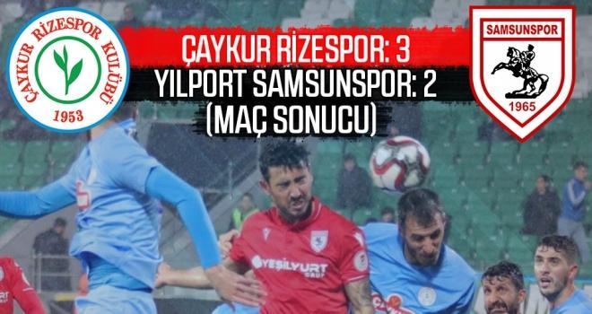 Çaykur Rizespor: 3 Yılport Samsunspor: 2 (Maç sonucu)