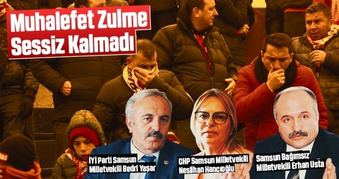 Samsunspor Haberleri | Muhalefet Zulme Sessiz Kalmadı