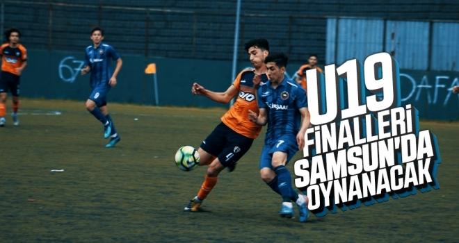 U19 finalleri Samsun'da oynanacak