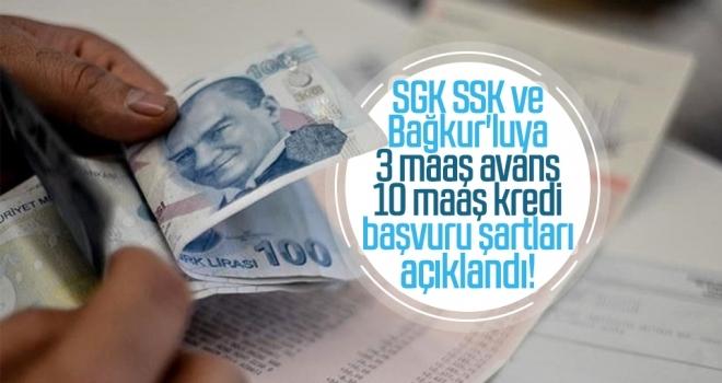 SGK SSK ve Bağkur'luya 3 maaş avans 10 maaş kredi başvuru şartları açıklandı!