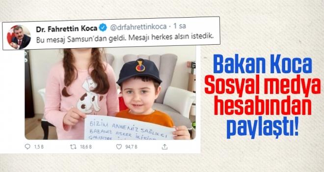 Bakan Koca Sosyal Medya Hesabından paylaştı: Mesajı herkes alsın istedik