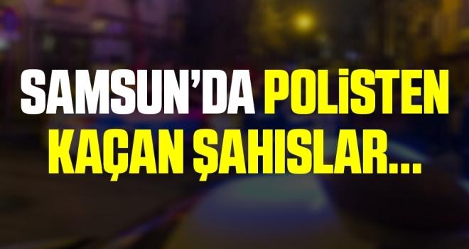 Samsun'da Polisten Kaçan Şahıslar...