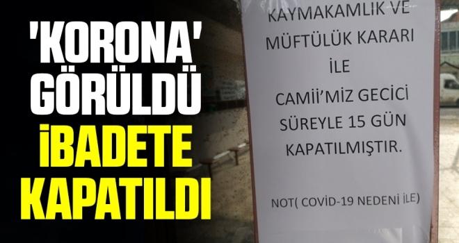 Samsun'da Camide 'Korona' görüldü ibadete kapatıldı