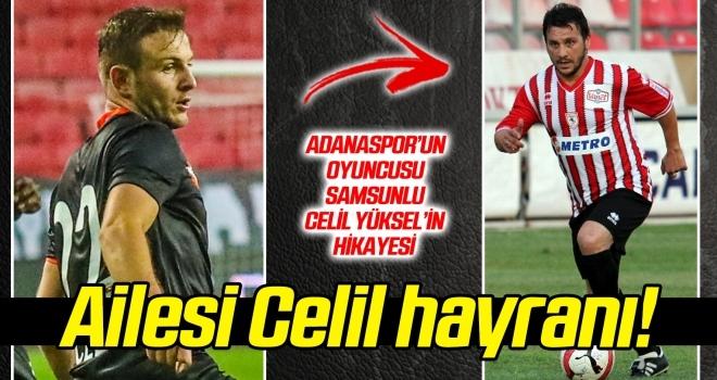 Adanaspor'un oyuncusu Samsunlu Celil Yüksel'in hikayesi