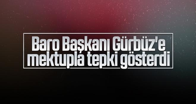Baro Başkanı Gürbüz'e mektupla tepki gösterdi