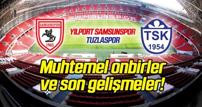 Yılport Samsunspor - Tuzlaspor (Muhtemel onbirler)
