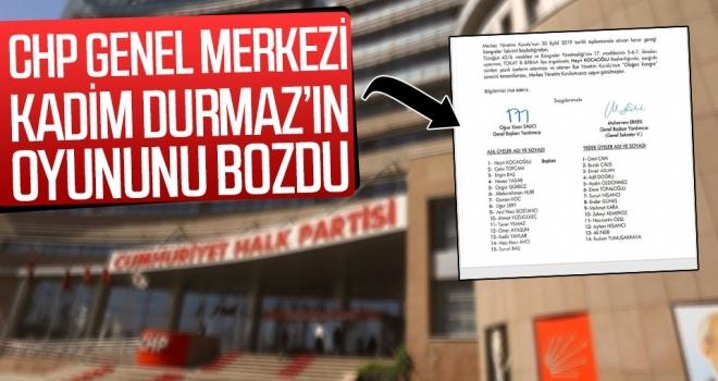 CHP Genel Merkezi Durmaz'ın Oyununu Bozdu