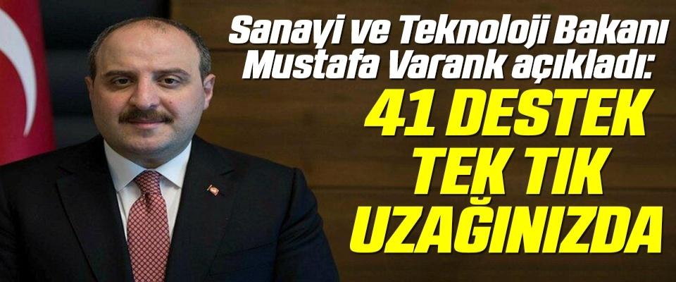 Sanayi ve Teknoloji Bakanı Mustafa Varank: 241 destek tek tık uzağınızda