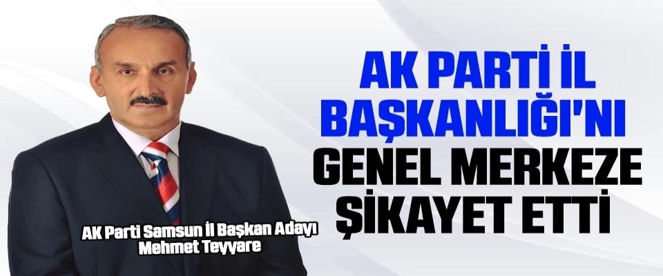 AK Parti İl Başkanlığı'nı Genel Merkeze Şikayet Etti