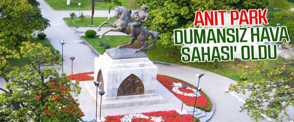 Anıt Park, DumansızHava Sahası' oldu