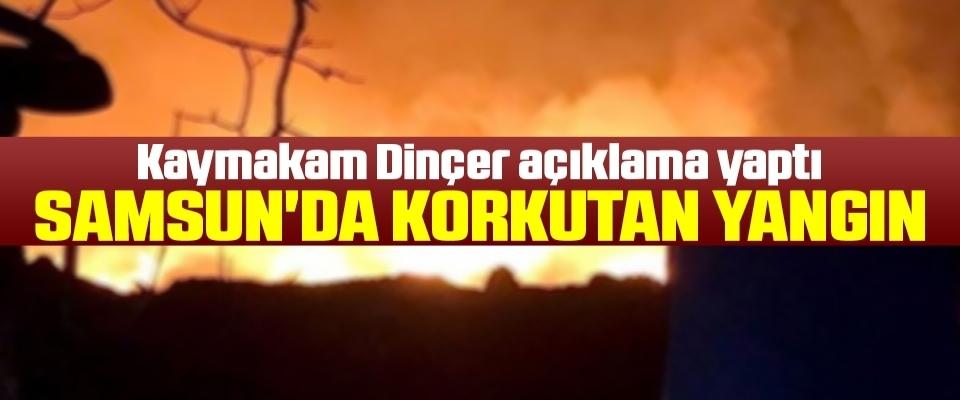 Samsun'dakorkutan yangın