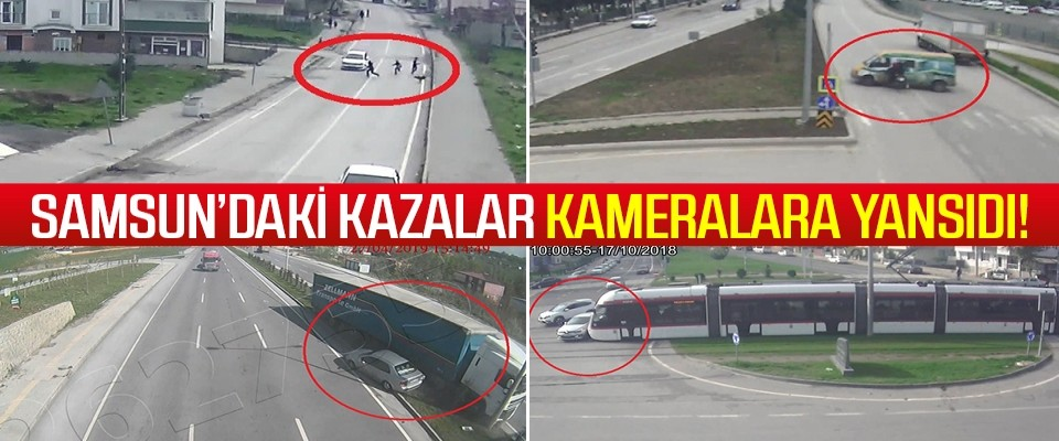 Samsun'daki Kazalar Kameralara Yansıdı
