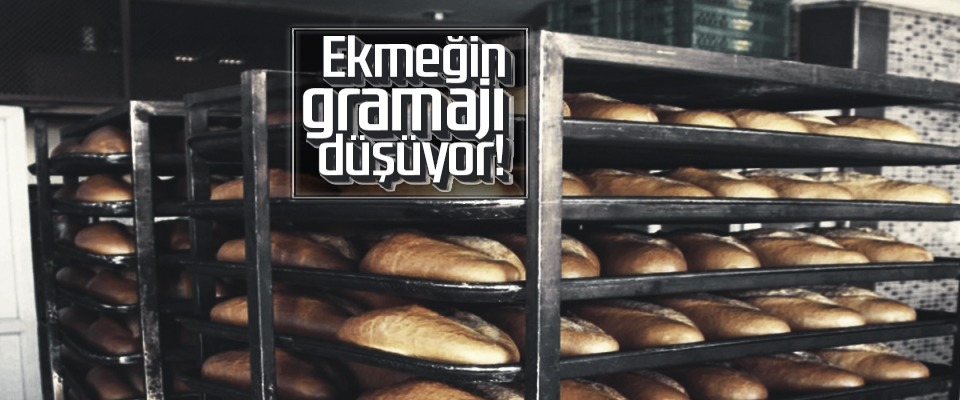 Ekmeğin gramajı düşüyor!