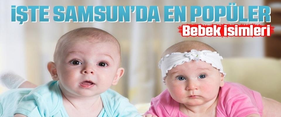 Samsun'da popüler bebek isimleri 'Zeynep' ve 'Ömer Asaf' oldu