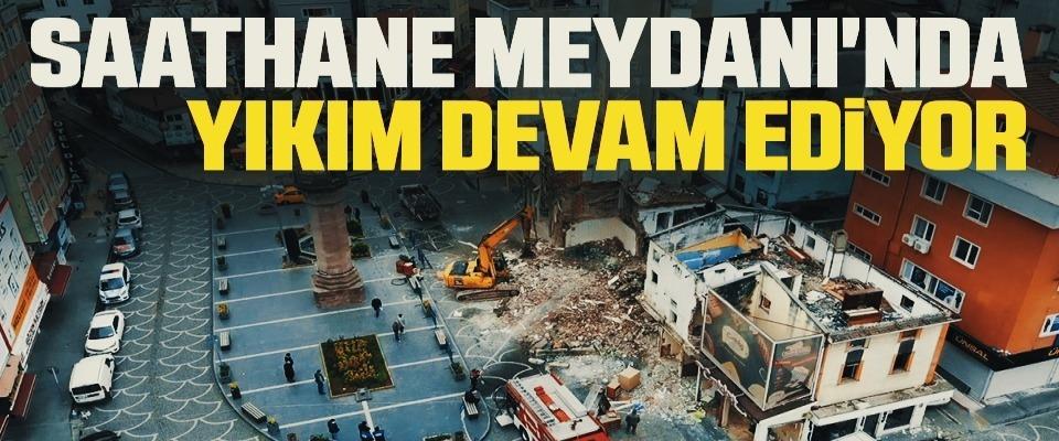 Saathane Meydanı'nda yıkım devam ediyor